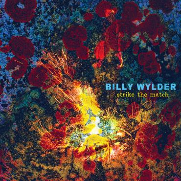 Billy Wylder Strikes A Chord With Musicianship And World View No