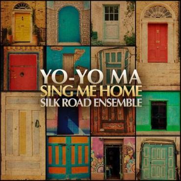 Wherever we've wandered the globe, Yo-Yo Ma's Silk Road Ensemble calls us all home