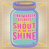 Shout and Shine