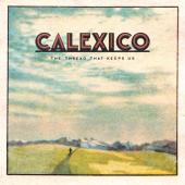 Calexico Weaves Colorful Threads