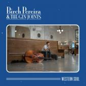 Birch Pereira & The Gin Joints: Of All the Gin Joints in All the Towns ...