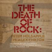 The Death of Rock: Peter Holsapple vs. Alex Chilton