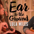 Ear To The Ground: Lula Wiles