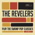 The Revelers Play The Swamp Pop Classics Vol 2