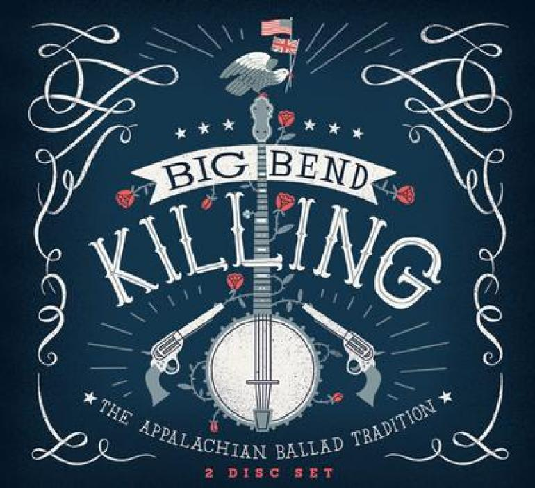 Big Bend Killing: The Legacy of Appalachian Balladry
